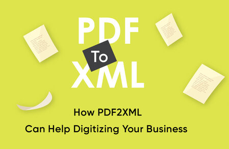 How PDF2XML Can Help Digitizing Your Business