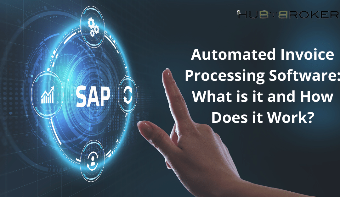 Automated Invoice Processing Software: What is it and How Does it Work?
